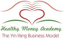 Healthy Money Academy   ~  The Yin-Yang Business Model  ~